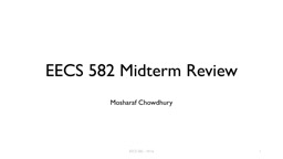 EECS 582 Midterm Review