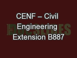 CENF – Civil Engineering Extension B887 PowerPoint PPT Presentation