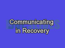 Communicating in Recovery PowerPoint PPT Presentation