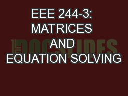 EEE 244-3: MATRICES AND EQUATION SOLVING