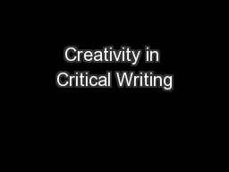 Creativity in Critical Writing PowerPoint PPT Presentation