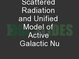 Scattered Radiation and Unified Model of Active Galactic Nu PowerPoint PPT Presentation