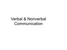 Verbal & Nonverbal Communication PowerPoint PPT Presentation