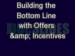 Building the Bottom Line with Offers & Incentives