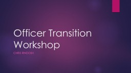 Officer Transition Workshop PowerPoint PPT Presentation