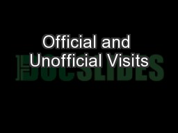 Official and Unofficial Visits