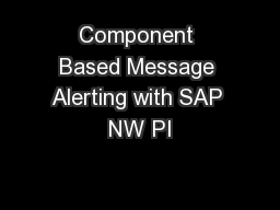 Component Based Message Alerting with SAP NW PI