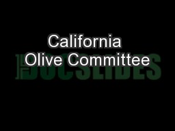 California Olive Committee PowerPoint PPT Presentation