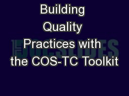 Building Quality Practices with the COS-TC Toolkit