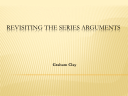 Revisiting The Series Arguments PowerPoint PPT Presentation