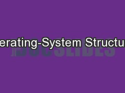 Operating-System Structures PowerPoint PPT Presentation