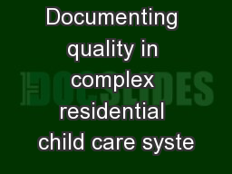 Documenting quality in complex residential child care syste