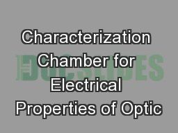 Characterization Chamber for Electrical Properties of Optic