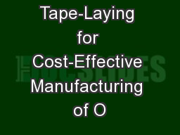 Selective Tape-Laying for Cost-Effective Manufacturing of O