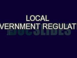 LOCAL GOVERNMENT REGULATION PowerPoint PPT Presentation