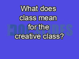 What does class mean for the creative class? PowerPoint PPT Presentation