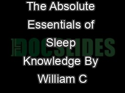 The Absolute Essentials of Sleep Knowledge By William C