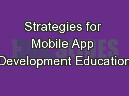 Strategies for Mobile App Development Education