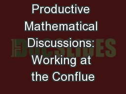 Productive Mathematical Discussions: Working at the Conflue