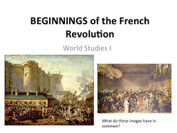 BEGINNINGS of the French Revolution