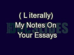 ( L iterally) My Notes On Your Essays PowerPoint PPT Presentation
