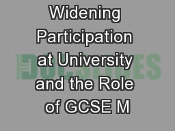 Widening Participation at University and the Role of GCSE M