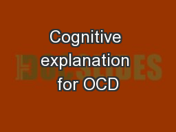 Cognitive explanation for OCD