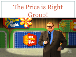 The Price is Right Group!