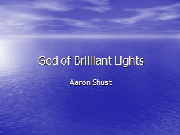God of Brilliant Lights PowerPoint PPT Presentation