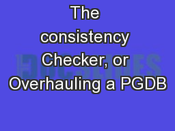 The consistency Checker, or Overhauling a PGDB