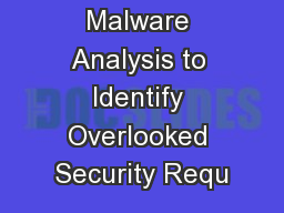 Using Malware Analysis to Identify Overlooked Security Requ