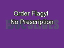 Order Flagyl No Prescription
