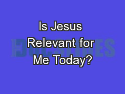 Is Jesus Relevant for Me Today?