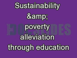 Sustainability & poverty alleviation through education