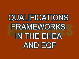 QUALIFICATIONS FRAMEWORKS IN THE EHEA AND EQF