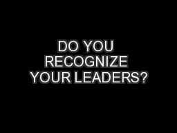 DO YOU RECOGNIZE YOUR LEADERS? PowerPoint PPT Presentation