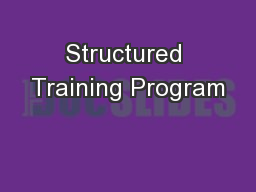 Structured Training Program