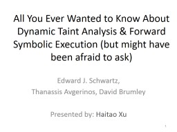 All You Ever Wanted to Know About Dynamic Taint Analysis &a PowerPoint PPT Presentation