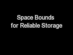 Space Bounds for Reliable Storage