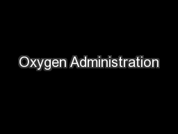 Oxygen Administration PowerPoint PPT Presentation
