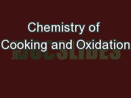 Chemistry of Cooking and Oxidation