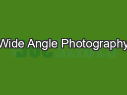 Wide Angle Photography PowerPoint PPT Presentation