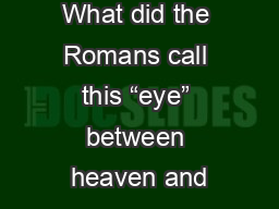 """What did the Romans call this """"eye"""" between heaven and"""