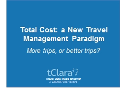 Total Cost: a New Travel Management Paradigm