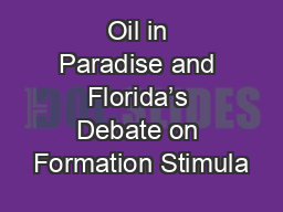 Oil in Paradise and Florida's Debate on Formation Stimula