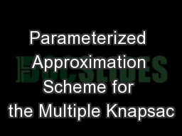 Parameterized Approximation Scheme for the Multiple Knapsac