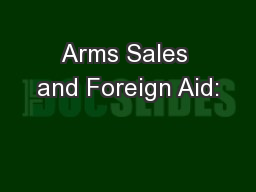 Arms Sales and Foreign Aid: PowerPoint PPT Presentation