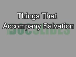 Things That Accompany Salvation