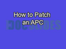 How to Patch an APC