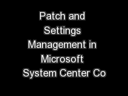 Patch and Settings Management in Microsoft System Center Co